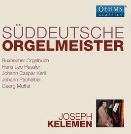 Süddeutsche Orgelmeister: Buxheimer Orgelbuch, Hassler, Kerll, Pachelbel, Muffat (6CD, Oehms)