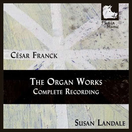 César Franck: The Organ Works, Complete Recording (2CD, Phaia Music)