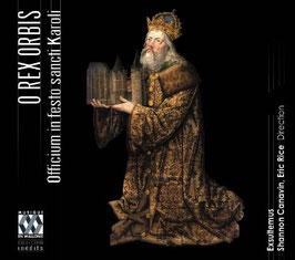 O Rex Orbis, Officium in festo sancti Karoli (Musique en Wallonie)