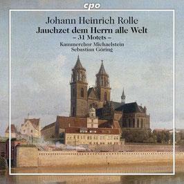 Johann Heinrich Rolle: Jauchzet dem Herrn alle Welt, 31 Motets (2CD, CPO)
