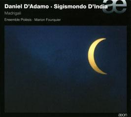 Sigismondo D'India, Daniel D'Adamo: Madrigali (Aeon)