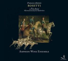 Antonio Rosetti: À la chasse, Harmoniemusik from Wallerstein (Pan Classics)