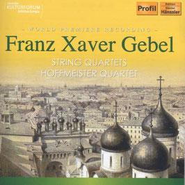 Franz Xaver Gebel: String Quartets (Hänssler Profil)