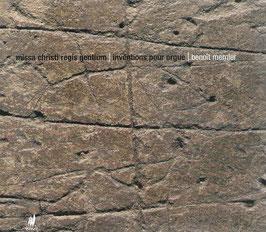 Benoit Mernier: Missa Christi rogis gentium, Invéntions pour orgue (Cyprès)