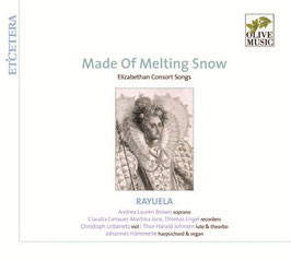 Made of Melting Snow, Elizabethan Consort Songs (Etcetera Olive Music)