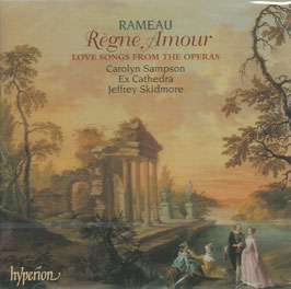 Jean-Philippe Rameau: Règne Amour, Love songs from the operas (Hyperion)