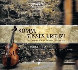 Komm, süsses Kreuz, The German viol in fantastic dialogues: Johann Michael Kühnel, August Kühnel, Dieterich Buxtehude, Philipp Heinrich Erlebach, Johann Sebastian Bach (Coviello Classics)