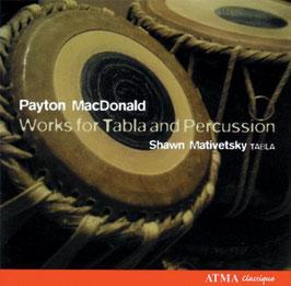 Payton MacDonald: Works for Tabla and Percussion (Atma)