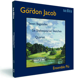Gordon Jacob: Seven Bagatelles, Six Shakespearian Sketches, Quartet for Oboe and Strings (CD, Audite)