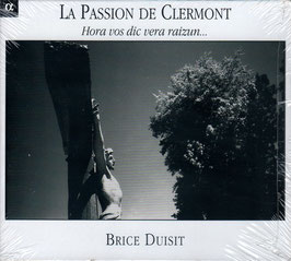 La Passion de Clermont, Hora vos dic vera raizun.. (Alpha)