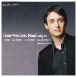 Récital de piano: Liszt, Debussy, Barraqué, Neuburger (Mirare)
