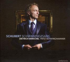 Franz Schubert: Schwanengesang (Ambroisie)