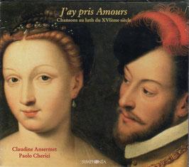 J'ay pris Amours, Chansons au luth du XVIème siècle (Symphonia)