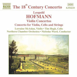 Leopold Hofman: Violin Concertos, Concerto for Violin, Cello and Strings (Naxos)