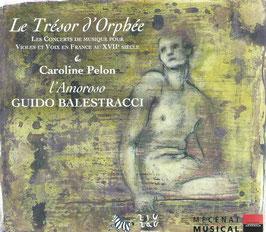 Le Trésor d'Orphee, Les Concerts de Musique pour Violes et Voix en France au XVIIe Siècle (ZigZag)