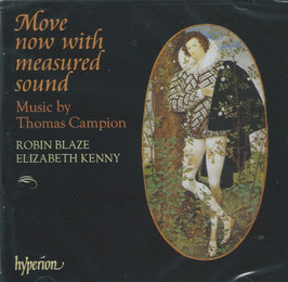 Thomas Campion: Move now with measured sound (Hyperion)