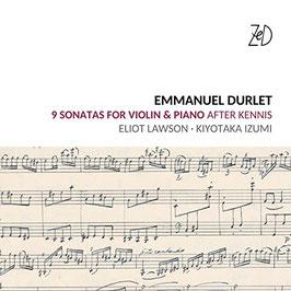 Emmanuel Durlet: 9 Sonatas for Violin & Piano after Kennis (ZeD)
