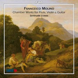 Francesco Molino: Chamber Music for Flute, Violin & Guitar, Sérénade à trois (CPO)