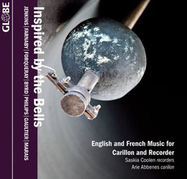 Inspired by the Bells, English and French Music for Carillon and Recorder (Globe)