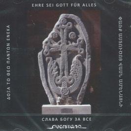 Ehre sei Gott für alles, Religiöse Vokalwerke aus Armenien (Querstand)