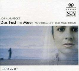 Jörn Arnecke: Das Fest im Meer (2SACD, NCA)