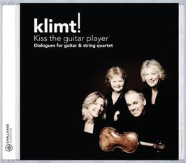 Kiss the guitar player: Dialogues for guitar & string quartet (Challenge Classics)
