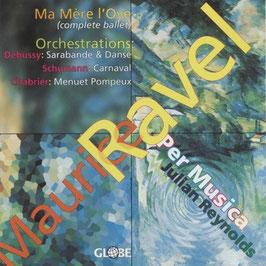 Maurice Ravel: Ma Mère l'Oye, Debussy's Sarabande & Danse (Debussy), Carnaval (Schumann), Menuet Pompeux (Chabrier) (Globe)