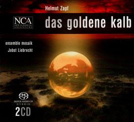 Helmut Zapf: Das goldene Kalb, Ballett in drei Bildern nach einem Libretto von Ullrike Liedtke (2SACD, NCA)