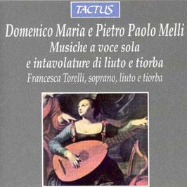 Domenico Maria Melli, Pietro Paolo Melli: Musiche a voce solo e intavolature di liuto e tiorba (Tactus)
