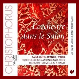 L'Orchestre dans le Salon, Duos für Kunstharmonium & Klavier: Saint-Saëns, Franck, Widor (Christophorus)