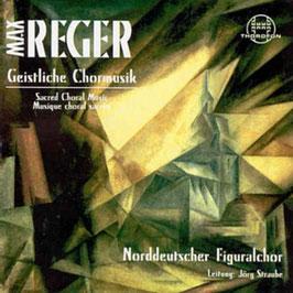 Max Reger: Geistliche Chormusik (Thorofon)