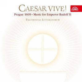 Caesar Vive, Prague 1609, Music for Emperor Rudolf II (Supraphon)