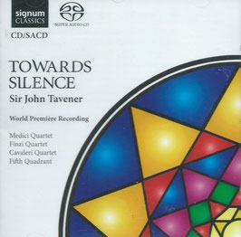 John Tavener: Towards Silence (SACD, Signum)