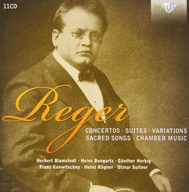 Max Reger: Concertos, Suites, Variations, Sacred Songs, Chamber Music (11CD, Brilliant)