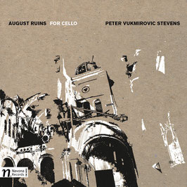 August Ruins, for cello (Navona Records)