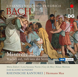 Johann Christoph Friedrich Bach: Miserere mei, Wachet auf ruft uns die Stimme (MDG)