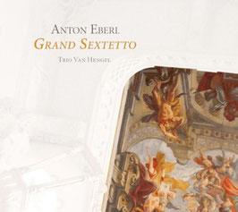 Anton Eberl: Grand Sextetto (Ramée)