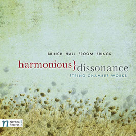 Harmonious Dissonance, String Chamber Works: Brinch, Hall, Froom, Brings (Navona)