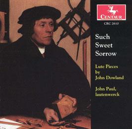 John Dowland: Such Sweet Sorrow (Centaur)