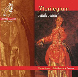 Fatale Flame, Music from 18th Century France (Channel Classics)