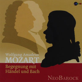 Wolfgang Amadeus Mozart: Begegnung mit Händel und Bach (Ambitus)