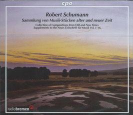 Robert Schumann: Sammlung von Musik-Stücken alter und neuer Zeit (3CD, CPO)