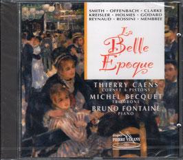 La Belle Epoque: Smith, Offenbach, Clarke, Kreisler, Holmes, Godard, Reynaud, Rossini, Membree (Pierre Verany)