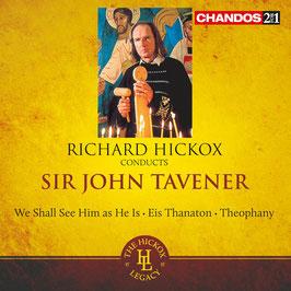 John Tavener: We Shall See Him as He Is, Eis Thanaton, Theophany (2CD, Chandos)