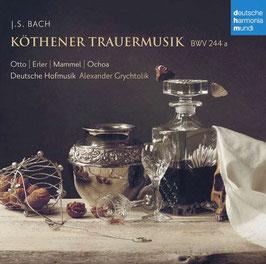 Johann Sebastian Bach: Köthener Trauermusik BWV 244a (Deutsche Harmonia Mundi)
