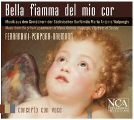 Bella fiamma del mio cor, Music from the private apartments of Maria Antonia Walpurgis, Electress of Saxony (NCA)