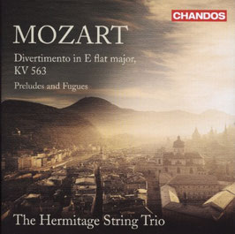Wolfgang Amadeus Mozart: Divertimento in E flat major, KV 563, Preludes and Fugues (Chandos)