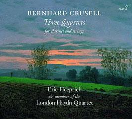 Bernhard Crusell: Three Quartets for clarinet and strings (Glossa)