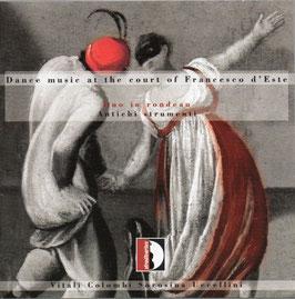Dance music at the court of Francesco d'Este, Duo in rondeau: Vitali, Colombi, Sorosina, Uccelini (Stradivarius)