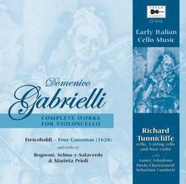 Domenico Gabrielli: Complete Works for Violoncello, Frescobaldi: Four Canzonas 1628 (Cello Classics)